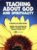 img - for Teaching about God and Spirituality: A Resource for Jewish Settings book / textbook / text book