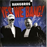 "Yes We Bangvon ""Bangbros"""