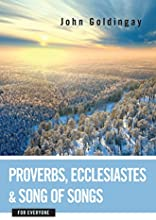 Proverbs Ecclesiastes and Song of Songs for Everyone The Old Testament from Everyone