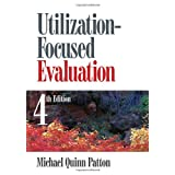 Utilization-Focused Evaluation ~ Michael Quinn Patton