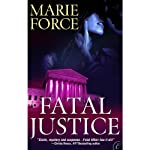 Fatal Justice (       UNABRIDGED) by Marie Force Narrated by Katie Sparer