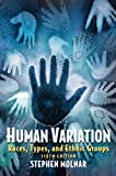 Human Variation: Races, Types, and Ethnic Groups