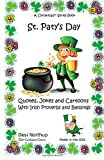 ST. Paty s Day: Quotes, Jokes and Cartoons with Irish Proverbs and Blessings ... Proverbs and Blessings in Black and White