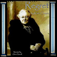 Regret (       UNABRIDGED) by Kate Chopin Narrated by Glenn Hascall