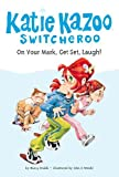 On Your Mark, Get Set, Laugh! (Katie Kazoo, Switcheroo No. 13) (0448436051) by Nancy E. Krulik
