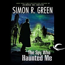 The Spy Who Haunted Me: Secret Histories, Book 3 (       UNABRIDGED) by Simon R. Green Narrated by James Langdon