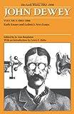 The Early Works of John Dewey, Volume 1, 1882 - 1898: Early Essays and Leibniz's New Essays, 1882-1888 (Collected Works of John Dewey, 1882-1953) (0809327910) by Dewey, John