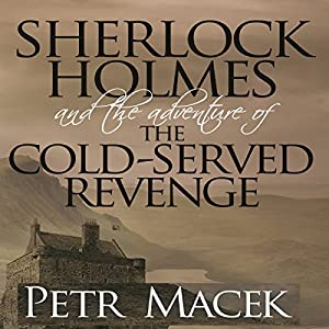Sherlock Holmes and the Adventure of the Cold-Served Revenge Audiobook