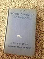 The Parish Churches of England by J. Charles…