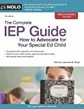 The Complete IEP Guide: How to Advocate