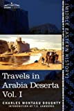 Travels in Arabia Deserta, Vol. I (in two volumes) by Charles Montagu DoughtyT.E. Lawrence (Introduction)