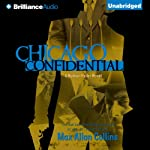 Chicago Confidential: Nathan Heller, Book 12 (       UNABRIDGED) by Max Allan Collins Narrated by Dan John Miller