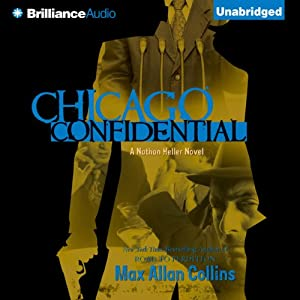 Chicago Confidential: Nathan Heller, Book 12 | [Max Allan Collins]