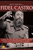 img - for Breve historia de Fidel Castro (Spanish Edition) book / textbook / text book