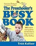 The Preschooler's Busy Book: 365 Crea...