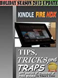 Kindle Fire HDX Tips, Tricks and Traps: A How-To Tutorial for the Kindle Fire HDX