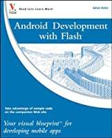 Android Development with Flash: Your visual blueprint for developing mobile apps ebook download
