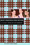 The Clique #2: Best Friends for Never: A Clique Novel (Clique Series)