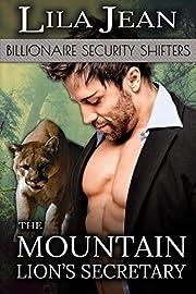 The Mountain Lion's Secretary (A Billionaire BBW Paranormal Shape Shifter Romance) (Billionaire Security Shifters)