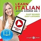 Learn Italian - Easy Reader - Easy Listener Parallel Text Audio-Course No. 1 Hörbuch von  Polyglot Planet Gesprochen von: Eric Bianchi, Christopher Tester
