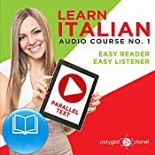 Learn Italian - Easy Reader - Easy Listener Parallel Text Audio-Course No. 1 |  Polyglot Planet