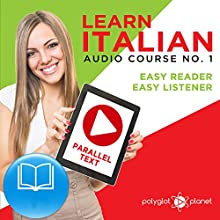 Learn Italian - Easy Reader - Easy Listener Parallel Text Audio-Course No. 1 | Livre audio Auteur(s) :  Polyglot Planet Narrateur(s) : Eric Bianchi, Christopher Tester