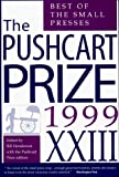 Image of The Pushcart Prize XXIII: Best of the Small Presses, 1999 Edition