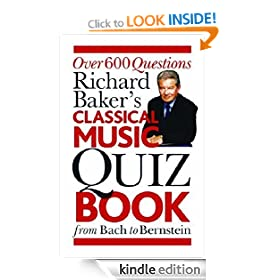 Richard Baker's Classical Music Quiz Book (Hardback): Over 6000 Questions from Bach to Bernstein
