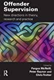 img - for Offender Supervision: New Directions in Theory, Research and Practice book / textbook / text book