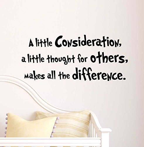A little consideration a little thought for others makes all the difference. cute Nursery Wall Vinyl Decal Quote Art Saying Sticker stencil decor