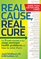 Real Cause, Real Cure:�The 9 root causes of the most common health problems and how to solve them