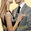Practice Makes Perfect (       UNABRIDGED) by Julie James Narrated by Karen White