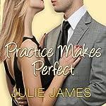Practice Makes Perfect   Julie James