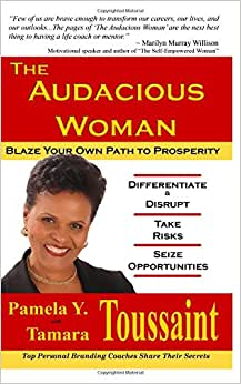 The Audacious Woman: Blaze Your Own Path To Prosperity (Brand Audacity) (Volume 1)