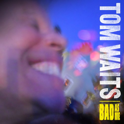 Tom Waits – Bad As Me (2011) [FLAC]