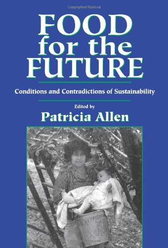 Food for the Future: Conditions and Contradictions of Sustainability