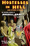 Hostesses in Hell and Other Stories: The Selected Stories of Russell Gray