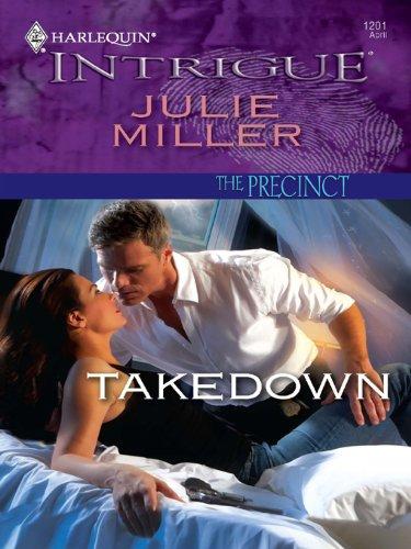 Julie Miller - Takedown (The Precinct Series Book 12)