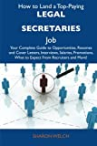 img - for How to Land a Top-Paying Legal secretaries Job: Your Complete Guide to Opportunities, Resumes and Cover Letters, Interviews, Salaries, Promotions, What to Expect From Recruiters and More book / textbook / text book
