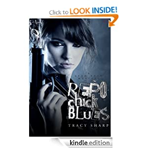 Free Kindle Book: Repo Chick Blues (The Leah Ryan Series - Book One), by Tracy Sharp. Publisher: Tracy Sharp (August 7, 2012)