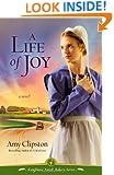 A Life of Joy: A Novel (Kauffman Amish Bakery Series)