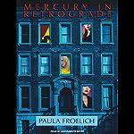 Mercury in Retrograde: A Novel | Paula Froelich