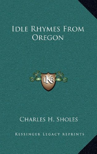 Idle Rhymes from Oregon