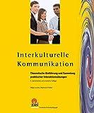 Interkulturelle Kommunikation: Theoretische Einf�hrung und Sammlung praktischer Interaktions�bungen
