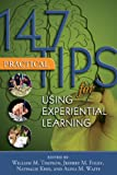 147 Practical Tips for Using Experiential Learning