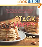 Stack Happy: 70 Flipping Delicious Fl...