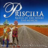 Priscilla Queen of the Desert - The Musical [Original Australian Cast Recording] Original Cast Recording