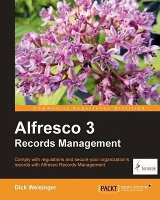 [(Alfresco 3 Records Management * * )] [Author: Dick Weisinger] [Jan-2011] PDF