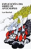 Explicación del libro de Apocalipsis (Spanish Edition)