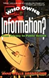 Who Owns Information?: From Privacy to Public Access